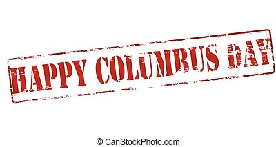 Happy Columbus day - Rubber stamp with text happy Columbus...