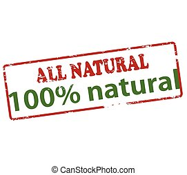 All natural one hundred percent - Rubber stamp with text all...