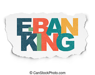 Banking concept: E-Banking on Torn Paper background -...