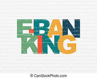 Currency concept: E-Banking on wall background - Currency...