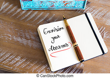 Written text Envision Your Dreams - Retro effect and toned...