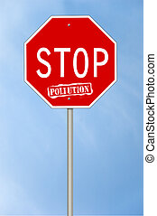 Stop pollution sign - A stop sign with the text Stop...