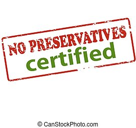 No preservatives certified - Rubber stamp with text no...