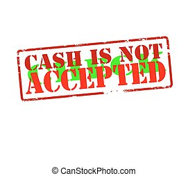 Cash is not check accepted - Rubber stamp with text cash is...