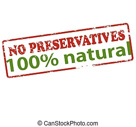 No preservatives one hundred percent natural - Rubber stamp...