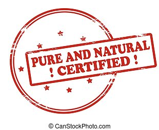 Pure and natural certified - Rubber stamp with text pure and...