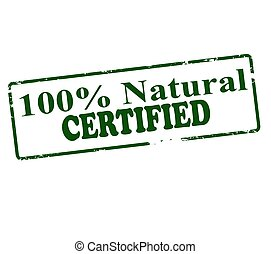 One hundred percent natural certified - Rubber stamp with...