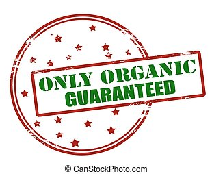 Only organic guaranteed - Rubber stamp with text only...