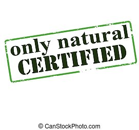 Only natural certified - Rubber stamp with text only natural...