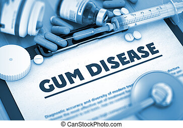 Gum Disease. Medical Concept. - Gum Disease - Medical Report...