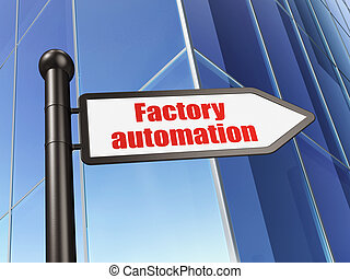 Manufacuring concept: sign Factory Automation on Building background