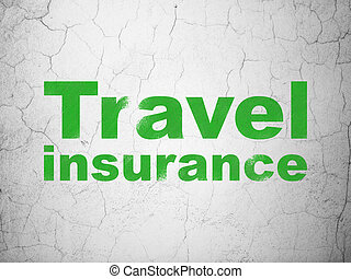 Insurance concept: Travel Insurance on wall background -...