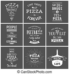 Set of vintage pizza typographic quotes. Vector EPS8...