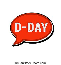 D-DAY wording on red Speech bubbles