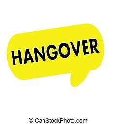 Hangover wording on Speech bubbles yellow rectangular