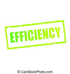 EFFICIENCY wording on chipped green rectangular signs