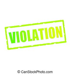 VIOLATION wording on chipped green rectangular signs