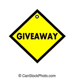 Giveaway black wording on quadrate yellow background