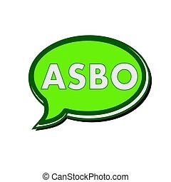 ASBO wording on green Speech bubbles