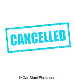 cancelled wording on chipped Blue rectangular signs
