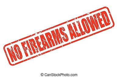 NO FIREARMS ALLOWED red stamp text on white