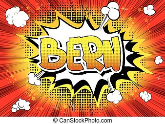 Bern - Comic book style word on comic book abstract...