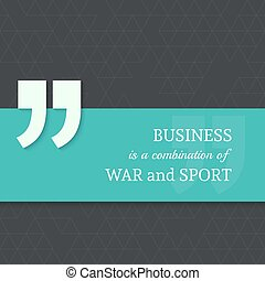Inspirational quote Business is a combination of war and...