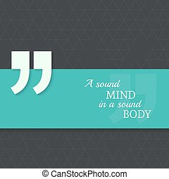 Inspirational quote A sound mind in a sound body wise saying...