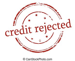 Credit rejected - Rubber stamp with text credit rejected...