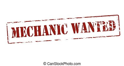 Mechanic wanted - Rubber stamp with text mechanic wanted...