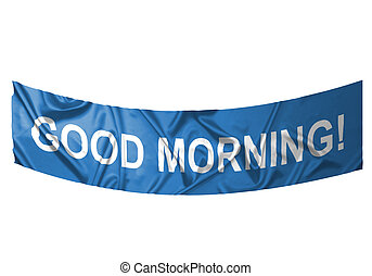 Good morning banner - A blue banner with white text saying...