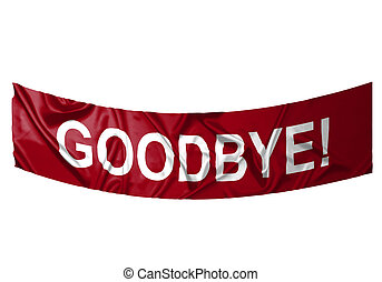 Goodbye banner - A red banner with white text saying Goodbye...