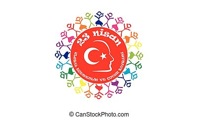 April 23 Childrens Day - Ataturk in April 23 1920, the feast...