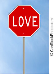 Love sign - A stop sign with the text Love