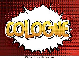 Cologne - Comic book style word - Cologne - Comic book style...