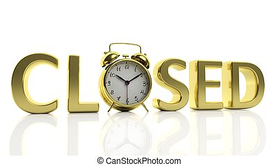 3D golden word Closed with alarm clock as letter...