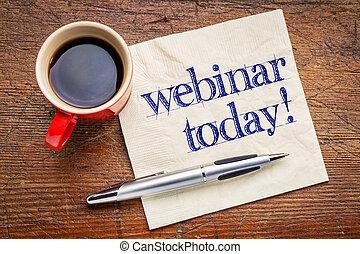webinar today reminder on napkin - webinar today reminder -...