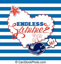 Funny seasonal Card with blue whale on striped background. Heart shape frame with calligraphic words Endless Summer. Design for vacations and travel, greeting cards, posters and t-shirts printing.