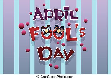 Fool Day April Holiday Greeting Card Banner Comic Fake Nose,...