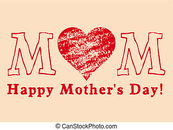 Happy Mothers Day - grungy mothers day greeting card, vector...