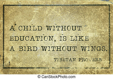 child edu TP - A child without education, is like a bird -...