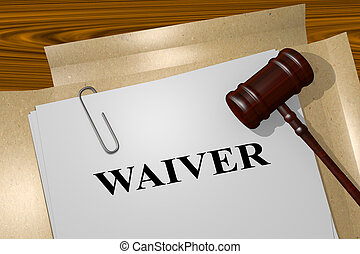 Waiver legal concept - Render illustration of WAIVER title...