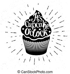 It is Cupcake Oclock - Hand drawn typography poster....