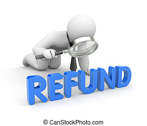 Refund - A person studies a refund with a magnifying glass