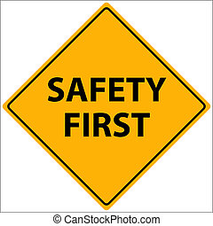 Safety First Vector - Vector illustration of a Safety First...