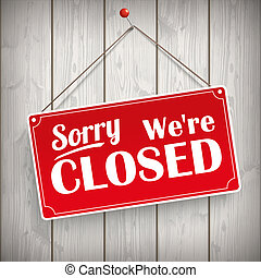 Sign Wooden Background Closed - Red hanging sign with text...