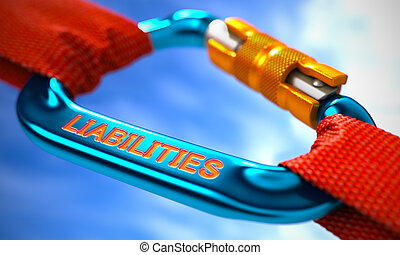Blue Carabiner with Text Liabilities. - Strong Connection...