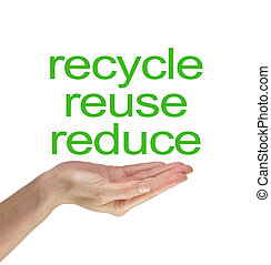 Please Reduce Reuse Recycle - Female open palm hand with the...