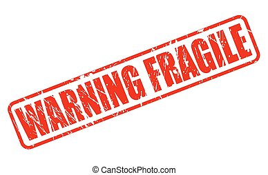 WARNING FRAGILE RED STAMP TEXT ON WHITE