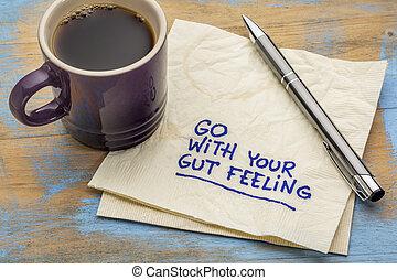 go with your gut feeling advice